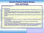 generic reactor safety review area and scope