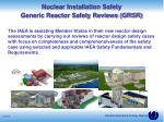 nuclear installation safety generic reactor safety reviews grsr