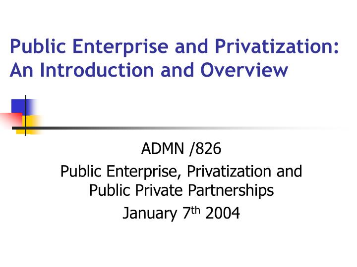 public enterprise and privatization an introduction and overview n.