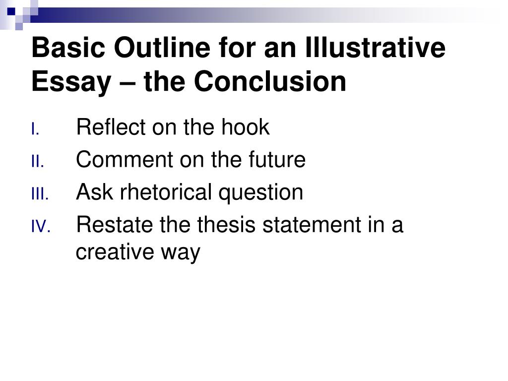 Basic Outline for an Illustrative Essay – the Conclusion