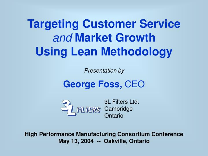 Targeting customer service and market growth using lean methodology