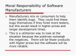 moral responsibility of software manufacturers