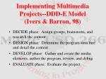 implementing multimedia projects ddd e model ivers barron 98