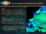 some operational modeling plans at navo