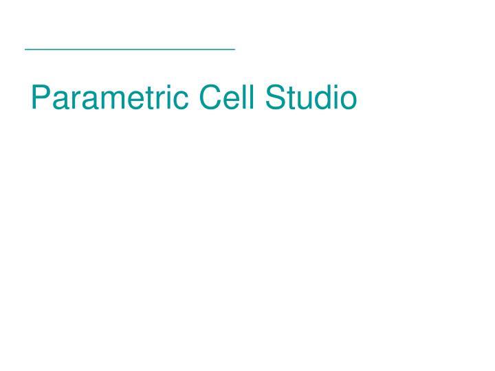 Parametric Cell Studio