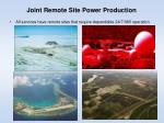 joint remote site power production