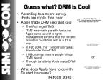 guess what drm is cool