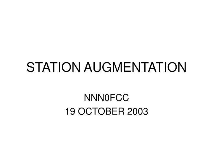 Station augmentation