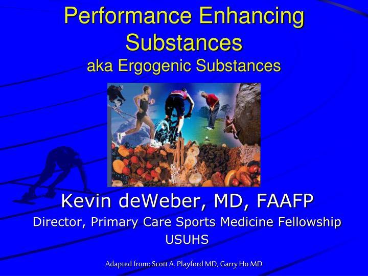 performance enhancing substances aka ergogenic substances n.