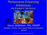 performance enhancing substances aka ergogenic substances