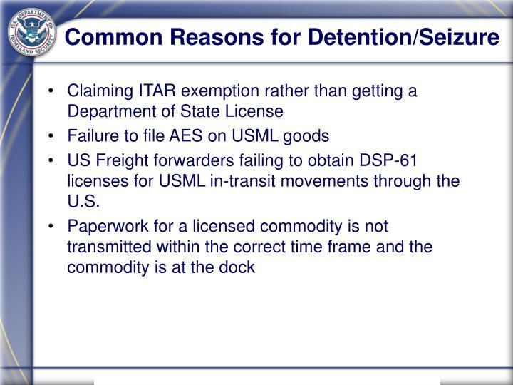 Common Reasons for Detention/Seizure