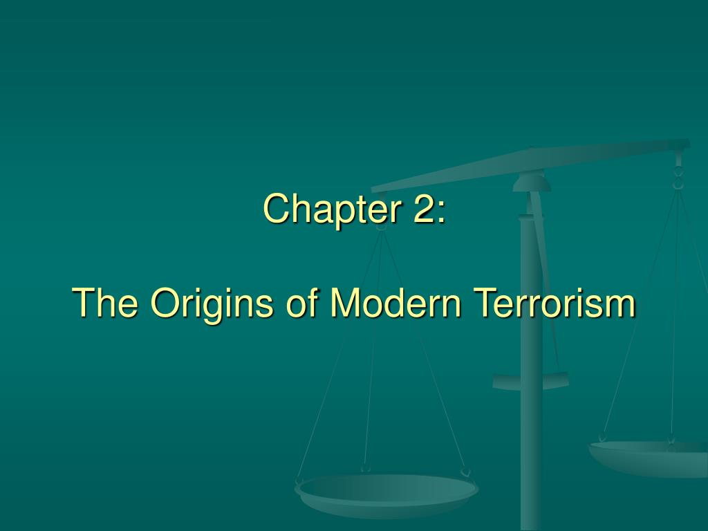 chapter 2 the origins of modern terrorism l.