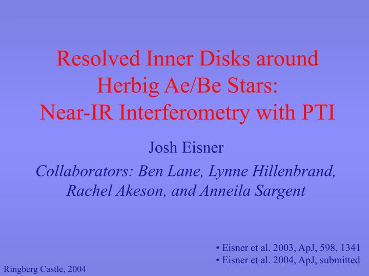 Resolved inner disks around herbig ae be stars near ir interferometry with pti