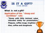 is it a gift 5 c f r 2635 203
