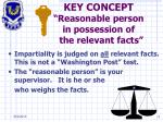 key concept reasonable person in possession of the relevant facts