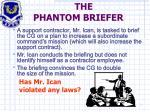 the phantom briefer