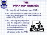 the phantom briefer1