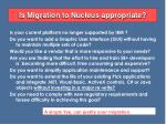 is migration to nucleus appropriate