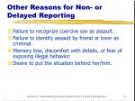other reasons for non or delayed reporting