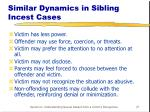 similar dynamics in sibling incest cases