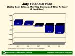 july financial plan closing cash balance after gap closing and other actions in millions