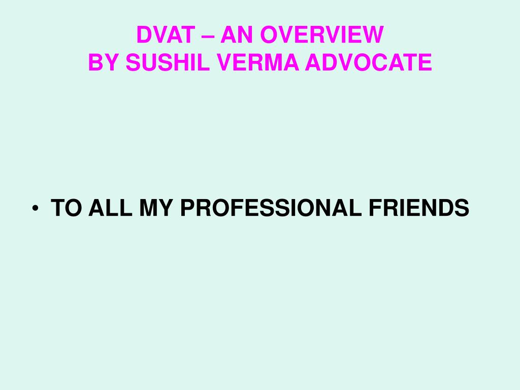 dvat an overview by sushil verma advocate l.
