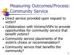 measuring outcomes process community service