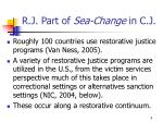 r j part of sea change in c j