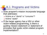 r j programs and victims