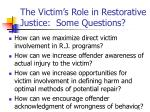 the victim s role in restorative justice some questions