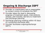 ongoing discharge ispt