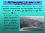 1 the makah continue to live on part of their traditional tribal lands