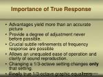 importance of true response