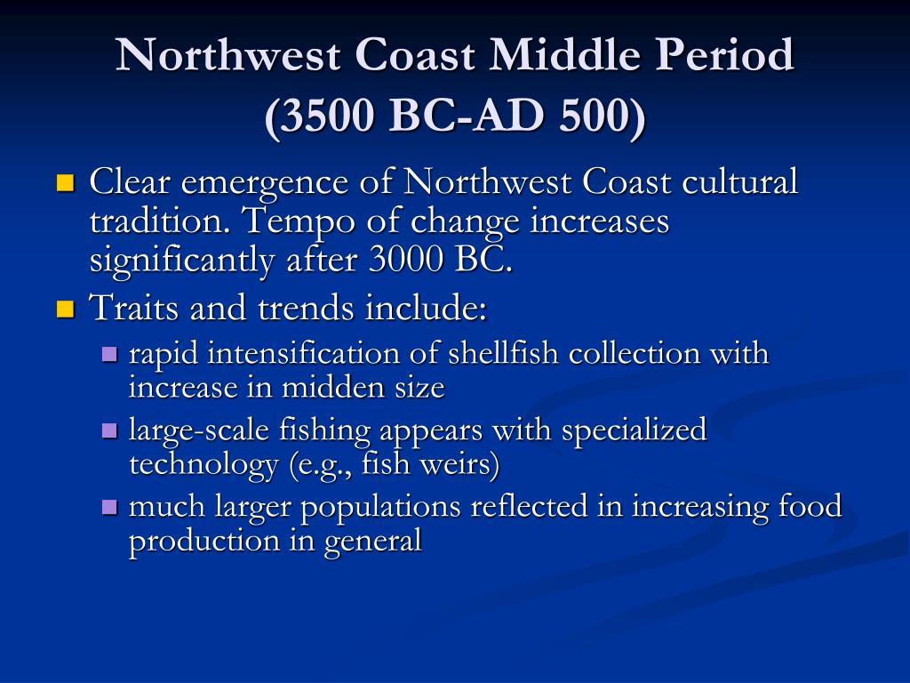 Northwest Coast Middle Period (3500 BC-AD 500)