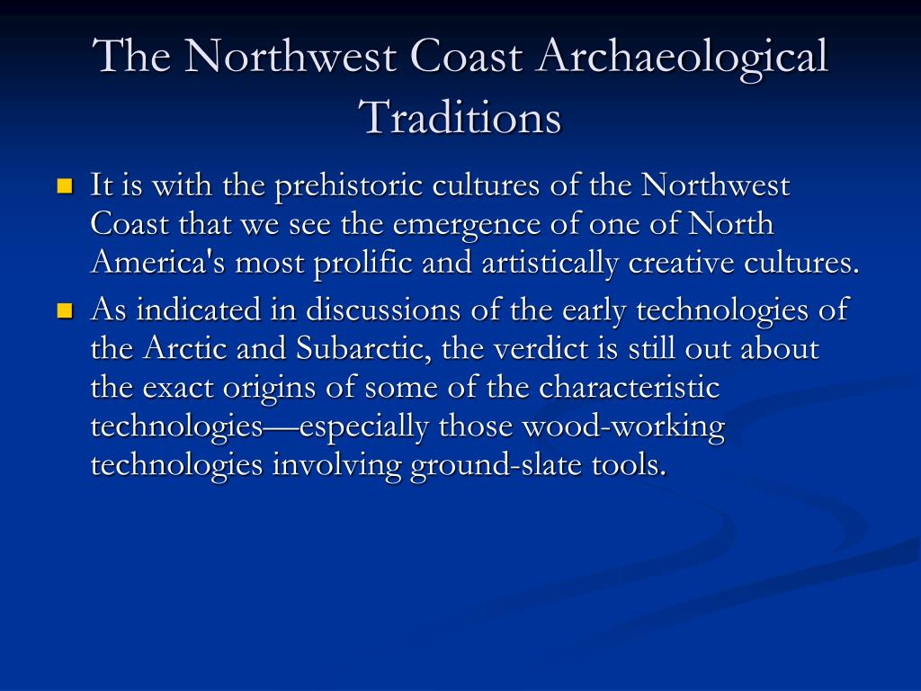 The Northwest Coast Archaeological Traditions