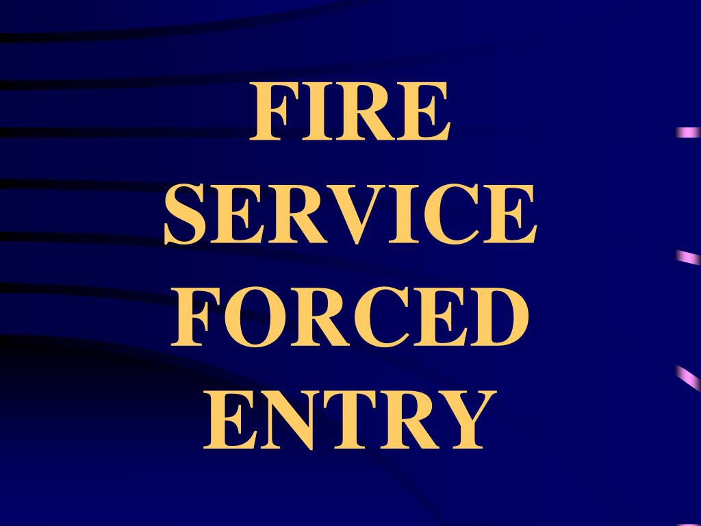fire service forced entry l.