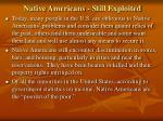 native americans still exploited