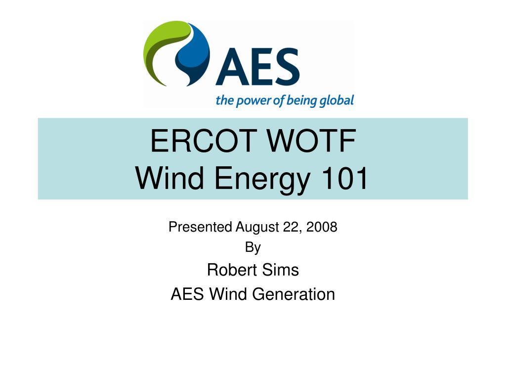 ercot wotf wind energy 101 l.
