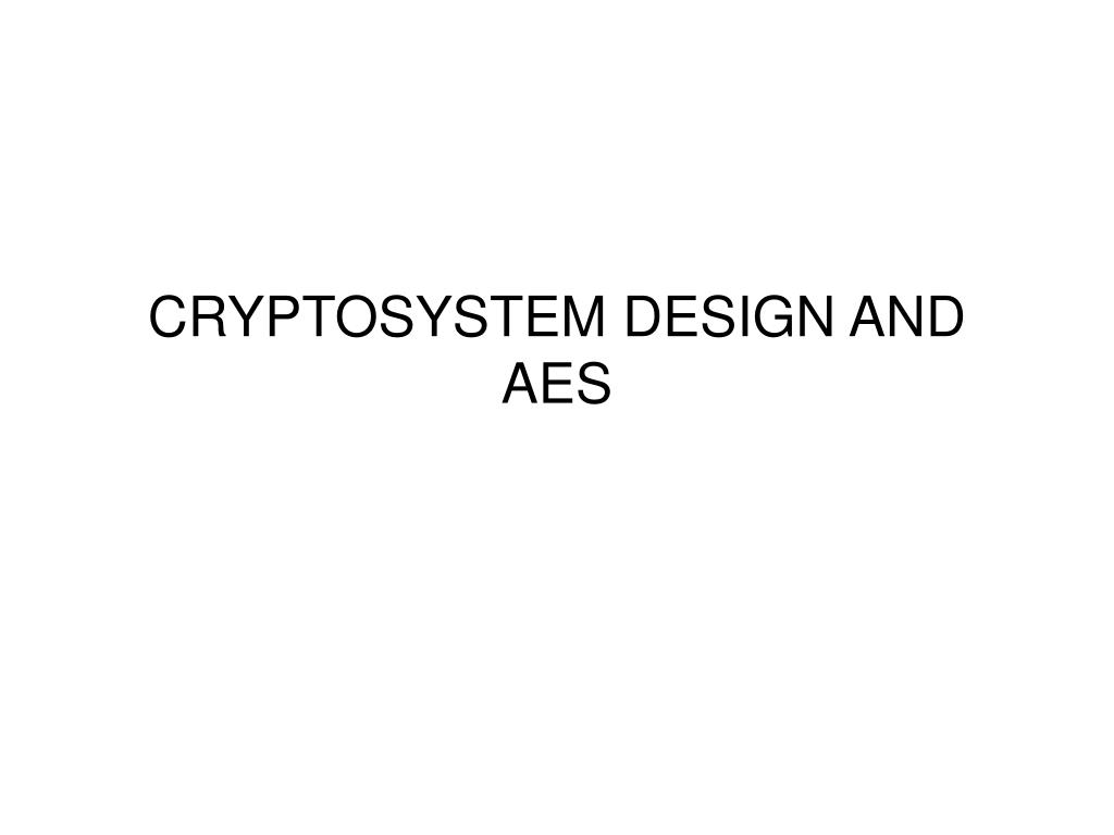 cryptosystem design and aes l.
