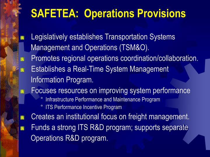 SAFETEA:  Operations Provisions