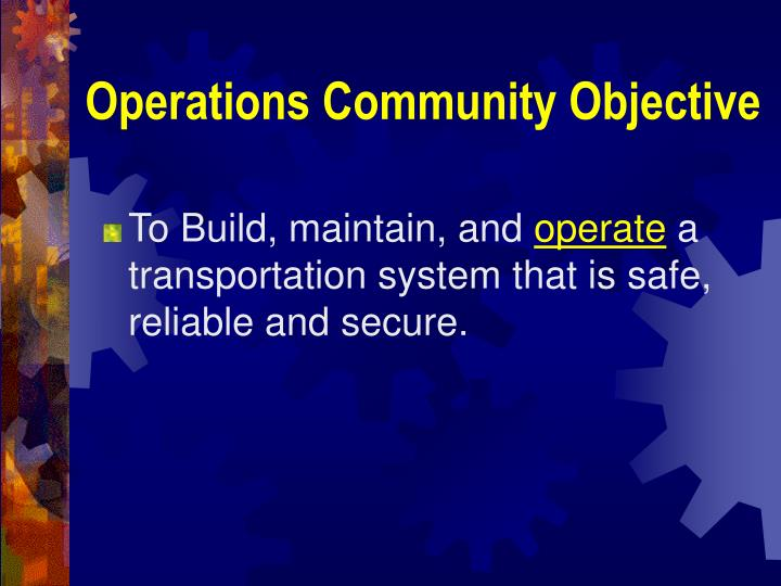 Operations Community Objective
