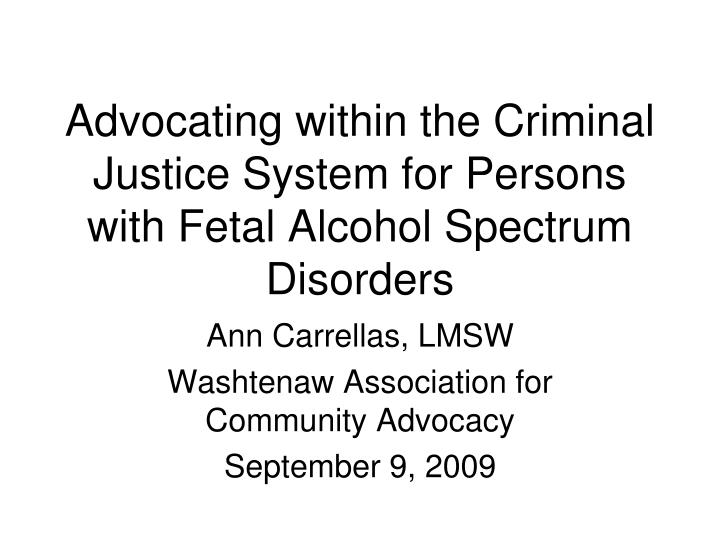 advocating within the criminal justice system for persons with fetal alcohol spectrum disorders n.