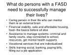 what do persons with a fasd need to successfully manage their lives