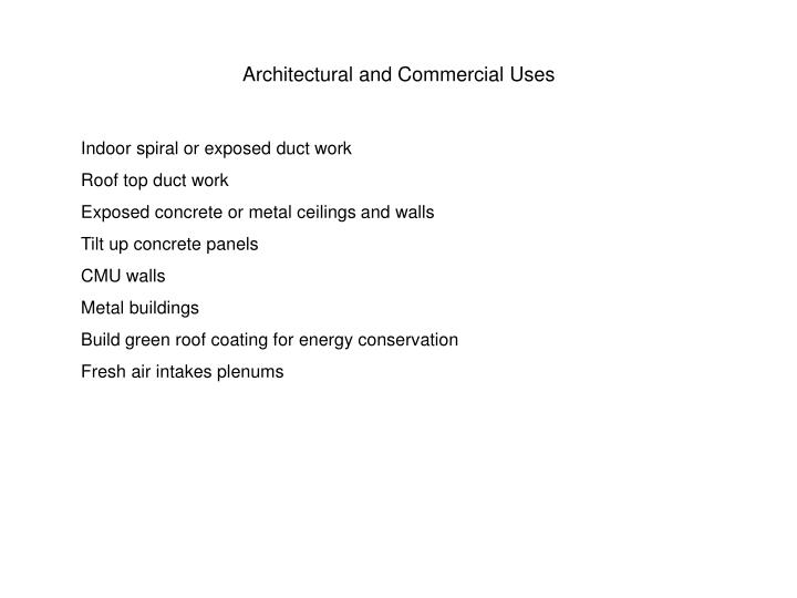 Architectural and Commercial Uses