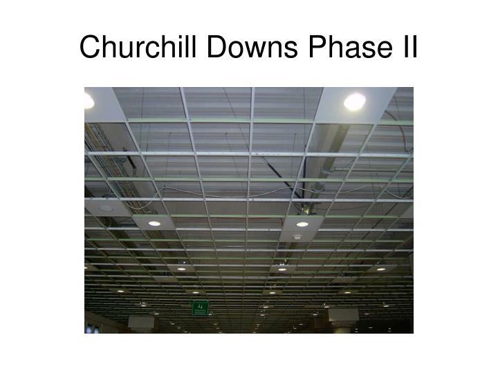 Churchill Downs Phase II