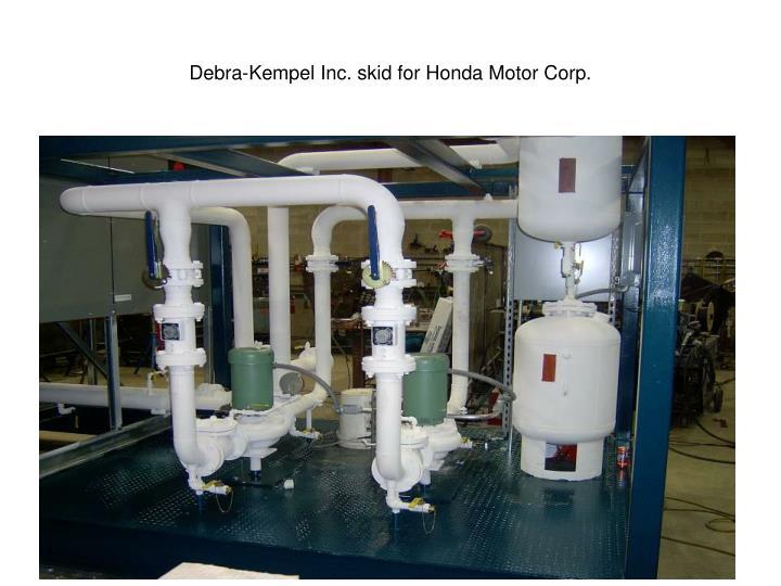 Debra-Kempel Inc. skid for Honda Motor Corp.
