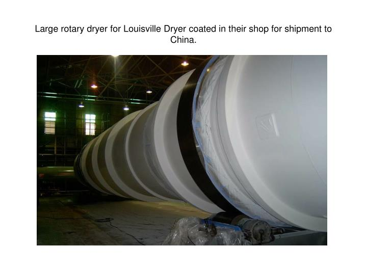Large rotary dryer for Louisville Dryer coated in their shop for shipment to China.