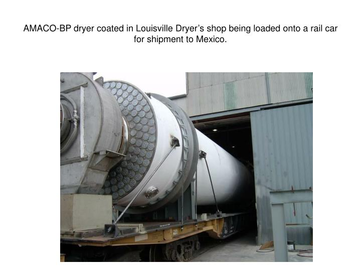 AMACO-BP dryer coated in Louisville Dryer's shop being loaded onto a rail car for shipment to Mexico.