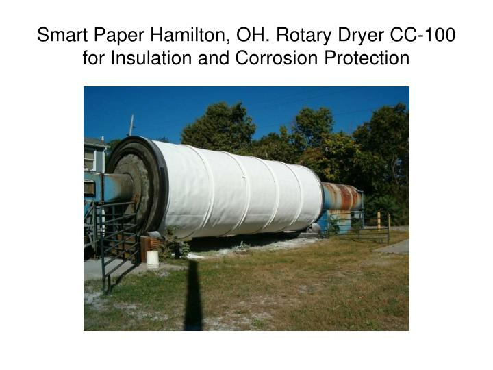 Smart Paper Hamilton, OH. Rotary Dryer CC-100 for Insulation and Corrosion Protection