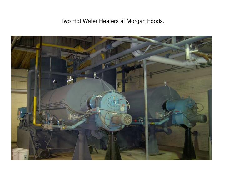 Two Hot Water Heaters at Morgan Foods.